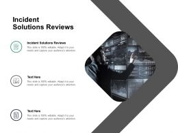 Incident Solutions Reviews Ppt Powerpoint Presentation Layouts Background Cpb
