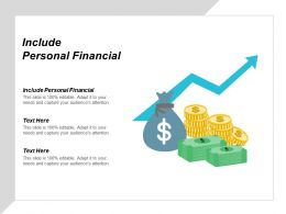 Include Personal Financial Ppt Powerpoint Presentation Gallery Graphics Pictures Cpb