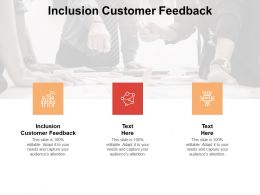 Inclusion Customer Feedback Ppt Powerpoint Presentation Infographic Template Cpb