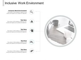 Inclusive Work Environment Ppt Powerpoint Presentation Gallery Tips Cpb