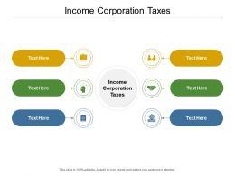 Income Corporation Taxes Ppt Powerpoint Presentation Show Cpb