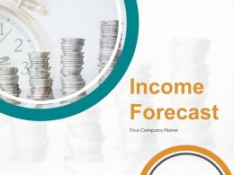 Income Forecast PowerPoint Presentation Slides