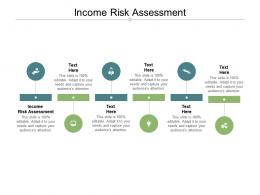 Income Risk Assessment Ppt Powerpoint Presentation Slides Infographics Cpb