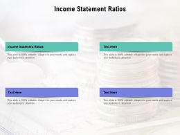 Income Statement Ratios Ppt Powerpoint Presentation Pictures Visual Aids Cpb