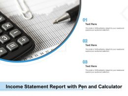Income Statement Report With Pen And Calculator