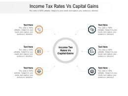 Income Tax Rates Vs Capital Gains Ppt Powerpoint Presentation Styles Mockup Cpb