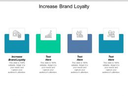 Increase Brand Loyalty Ppt Powerpoint Presentation Ideas Mockup Cpb