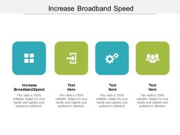 Increase Broadband Speed Ppt Powerpoint Presentation Layouts Graphics Template Cpb
