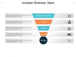 Increase Business Value Ppt Powerpoint Presentation Diagram Templates Cpb