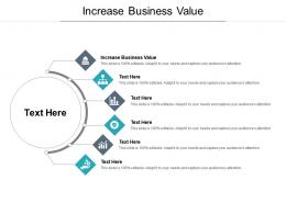 Increase Business Value Ppt Powerpoint Presentation Infographic Template Sample Cpb