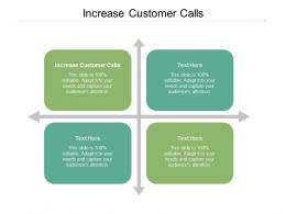 Increase Customer Calls Ppt Powerpoint Presentation Show Picture Cpb