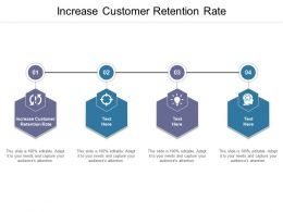 Increase Customer Retention Rate Ppt Powerpoint Presentation Icon Show Cpb