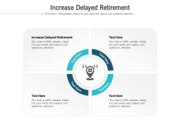 Increase Delayed Retirement Ppt Powerpoint Presentation Professional Show Cpb