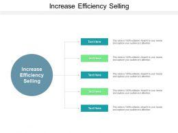 Increase Efficiency Selling Ppt Powerpoint Presentation Portfolio Design Templates Cpb