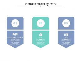 Increase Efficiency Work Ppt Powerpoint Presentation Slides Guide Cpb