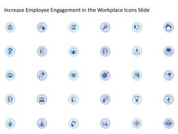 Increase Employee Engagement In The Workplace Icons Slide Ppt Powerpoint Inspiration