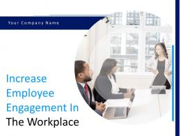 Increase Employee Engagement In The Workplace Powerpoint Presentation Slides