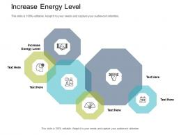 Increase Energy Level Ppt Powerpoint Presentation Infographic Template Designs Cpb