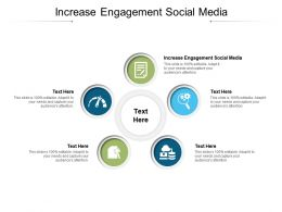 Increase Engagement Social Media Ppt Powerpoint Presentation Gallery Layouts Cpb