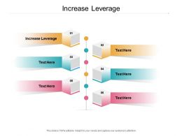 Increase Leverage Ppt Powerpoint Presentation Show Information Cpb