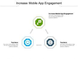 Increase Mobile App Engagement Ppt Powerpoint Presentation Slides Sample Cpb