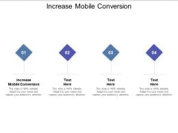 Increase Mobile Conversion Ppt Powerpoint Presentation Infographic Template Graphics Cpb