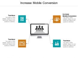 Increase Mobile Conversion Ppt Powerpoint Presentation Outline Deck Cpb