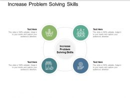 Increase Problem Solving Skills Ppt Powerpoint Presentation Infographics Samples Cpb