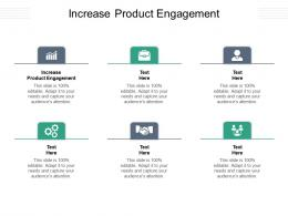 Increase Product Engagement Ppt Powerpoint Presentation Model Smartart Cpb