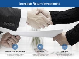 Increase Return Investment Ppt Powerpoint Presentation Gallery Ideas Cpb