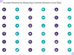 Increase Revenue By Measuring Customer Behavior Icons Slide Ppt Powerpoint Presentation Model