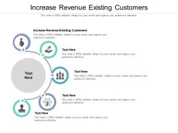 Increase Revenue Existing Customers Ppt Powerpoint Presentation Layouts Graphics Template Cpb