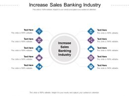 Increase Sales Banking Industry Ppt Powerpoint Presentation Icon Sample Cpb