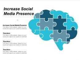 Increase Social Media Presence Ppt Powerpoint Presentation Outline Slide Cpb