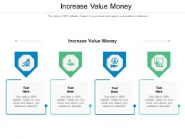 Increase Value Money Ppt Powerpoint Presentation Pictures Graphics Tutorials Cpb
