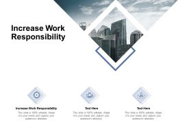 Increase Work Responsibility Ppt Powerpoint Presentation Slides Graphic Tips Cpb