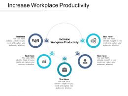 Increase Workplace Productivity Ppt Powerpoint Presentation Smartart Cpb