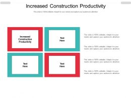 Increased Construction Productivity Ppt Powerpoint Presentation Slides Slideshow Cpb