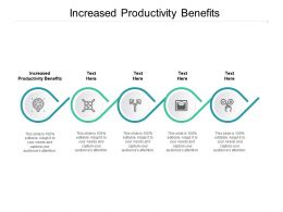 Increased Productivity Benefits Ppt Powerpoint Presentation Infographics Cpb