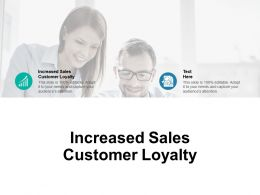 Increased Sales Customer Loyalty Ppt Powerpoint Presentation Gallery Portrait Cpb