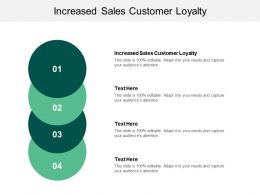 Increased Sales Customer Loyalty Ppt Powerpoint Presentation Styles Layout Cpb