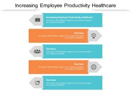 Increasing Employee Productivity Healthcare Ppt Powerpoint Pictures Microsoft Cpb