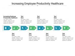 Increasing Employee Productivity Healthcare Ppt Powerpoint Presentation Outline Cpb