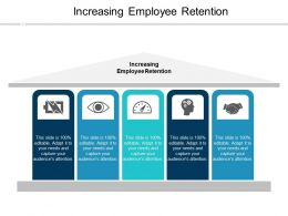 Increasing Employee Retention Ppt Powerpoint Presentation Outline Styles Cpb