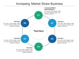 Increasing Market Share Business Ppt Powerpoint Presentation Gallery Graphics Cpb