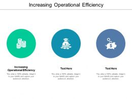 Increasing Operational Efficiency Ppt Powerpoint Presentation Slides Skills Cpb