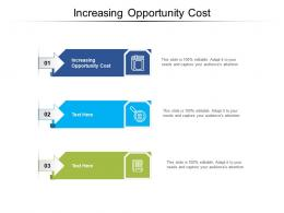 Increasing Opportunity Cost Ppt Powerpoint Presentation Layouts Show Cpb