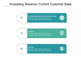 Increasing Revenue Current Customer Base Ppt Powerpoint Presentation Professional Slide Cpb