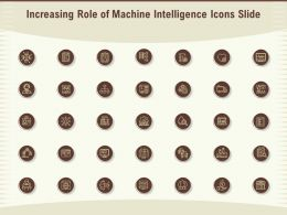Increasing Role Of Machine Intelligence Icons Slide Ppt Powerpoint Graphics