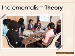 Incrementalism Theory Powerpoint Presentation Slides